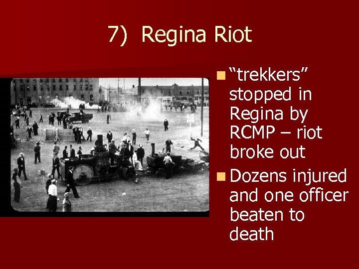"7) Regina Riot n ""trekkers"" stopped in Regina by RCMP – riot broke out"
