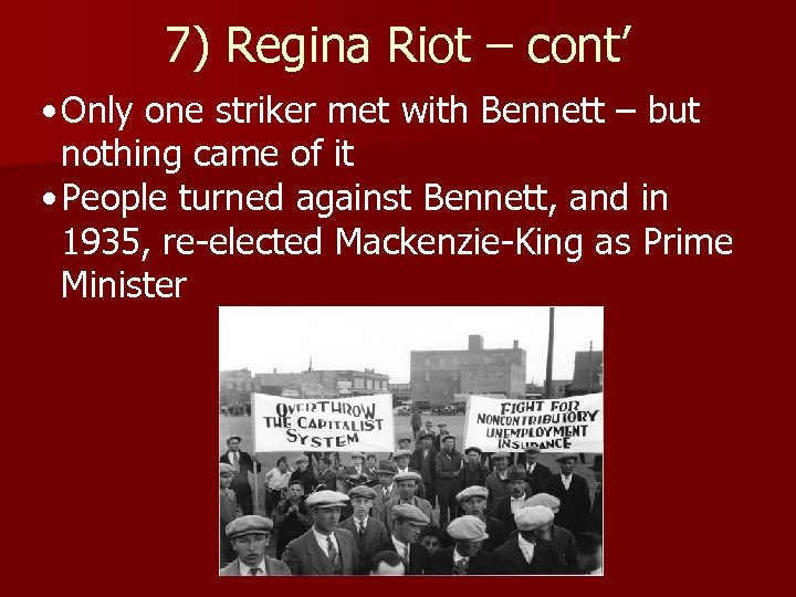 7) Regina Riot – cont' • Only one striker met with Bennett – but