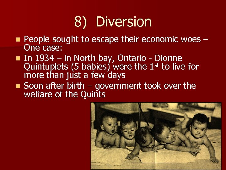 8) Diversion People sought to escape their economic woes – One case: n In