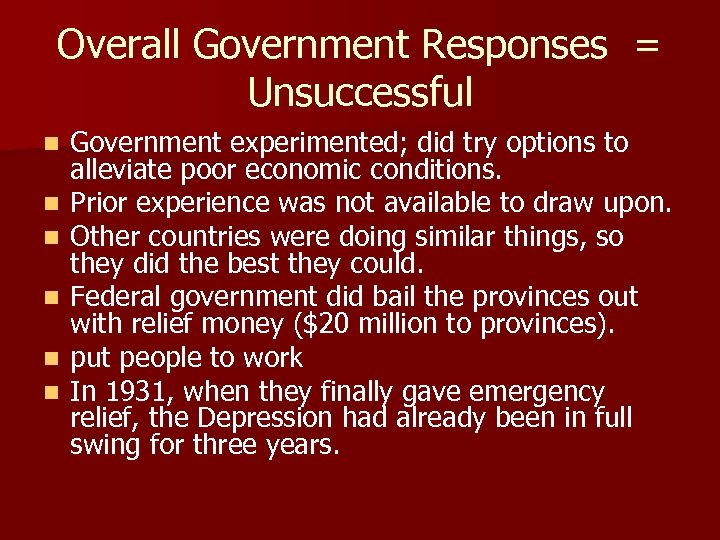 Overall Government Responses = Unsuccessful n n n Government experimented; did try options to
