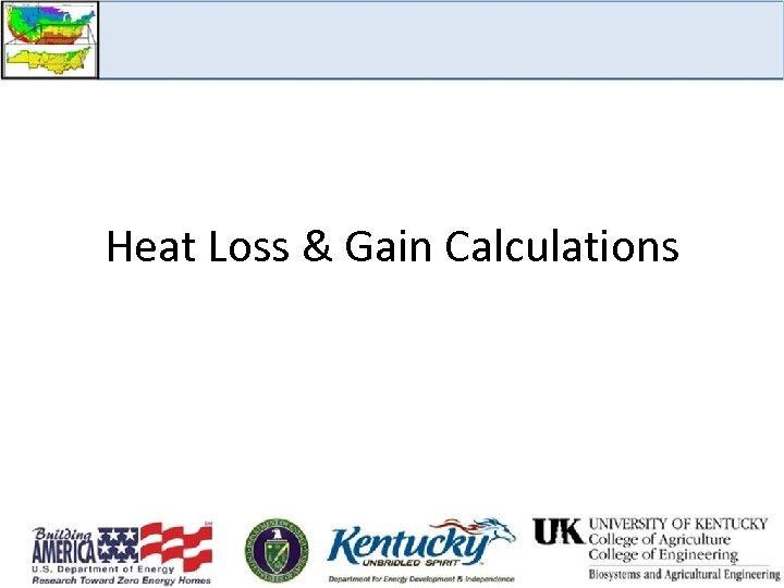 Heat Loss & Gain Calculations 1