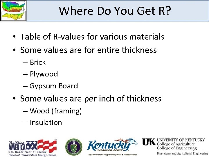 Where Do You Get R? • Table of R-values for various materials • Some