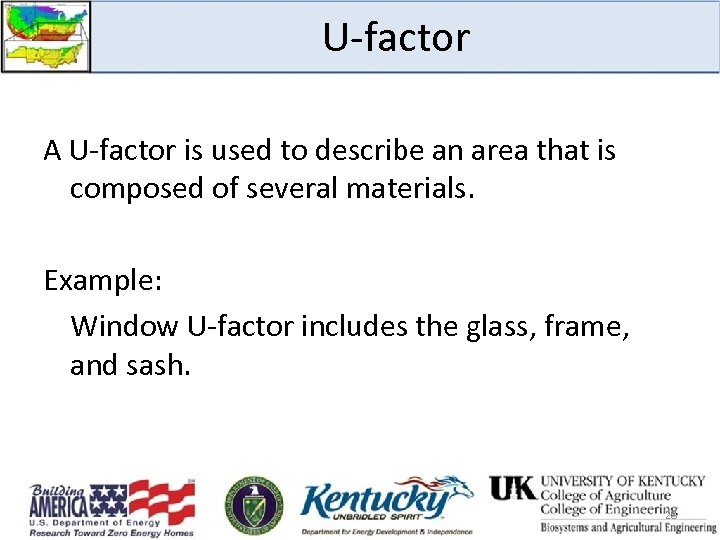 U-factor A U-factor is used to describe an area that is composed of several