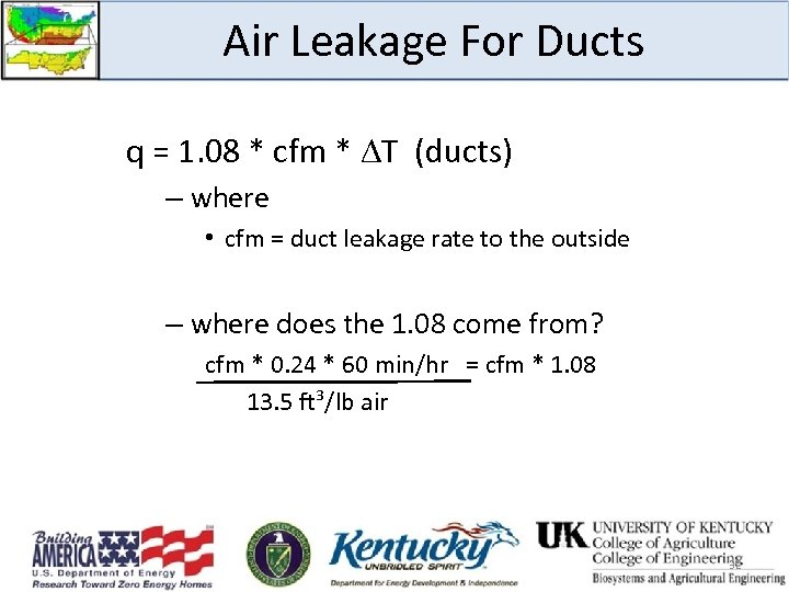 Air Leakage For Ducts q = 1. 08 * cfm * T (ducts) –