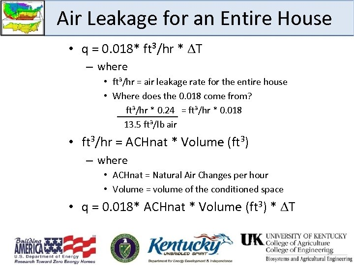 Air Leakage for an Entire House • q = 0. 018* ft³/hr * T