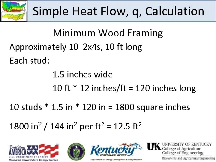 Simple Heat Flow, q, Calculation Minimum Wood Framing Approximately 10 2 x 4 s,