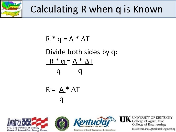 Calculating R when q is Known R * q = A * T Divide