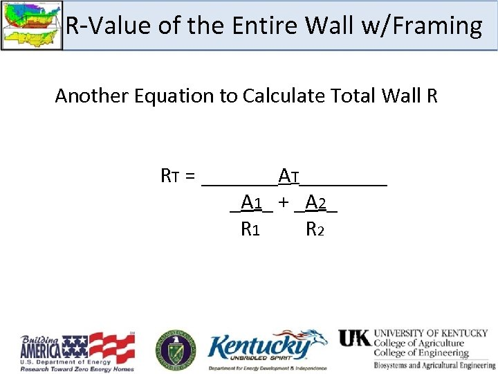 R-Value of the Entire Wall w/Framing Another Equation to Calculate Total Wall R RT