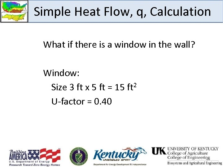 Simple Heat Flow, q, Calculation What if there is a window in the wall?