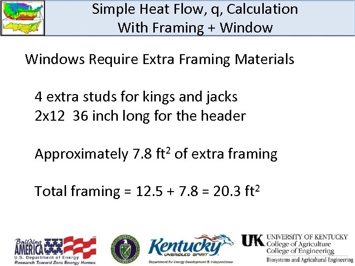 Simple Heat Flow, q, Calculation With Framing + Windows Require Extra Framing Materials 4