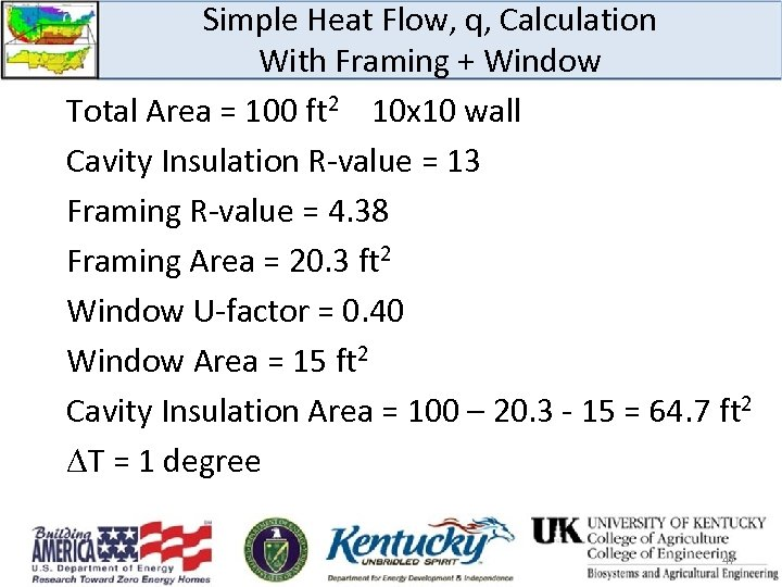 Simple Heat Flow, q, Calculation With Framing + Window Total Area = 100 ft