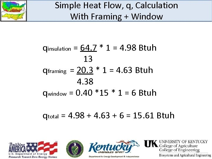 Simple Heat Flow, q, Calculation With Framing + Window qinsulation = 64. 7 *