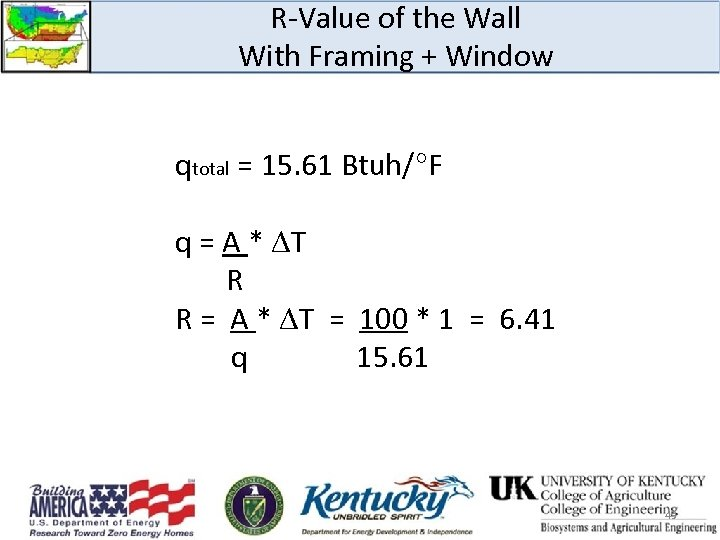 R-Value of the Wall With Framing + Window qtotal = 15. 61 Btuh/°F q