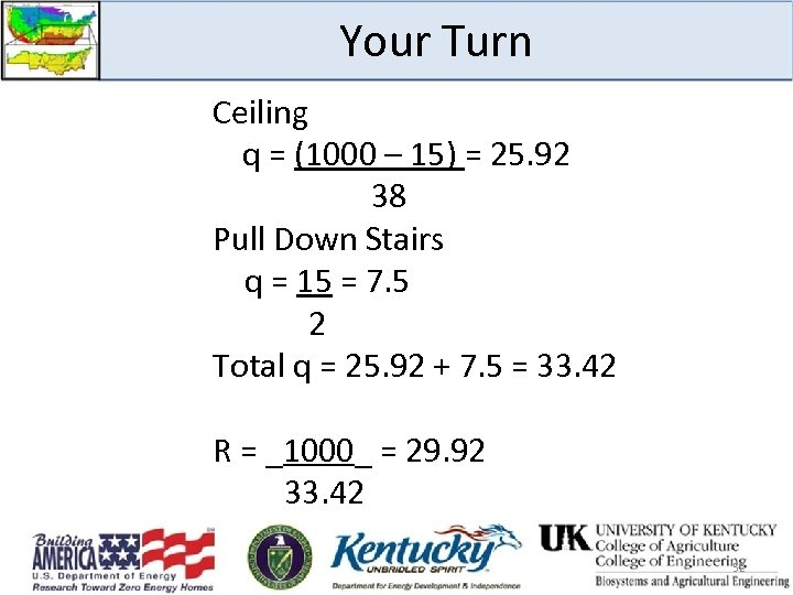 Your Turn Ceiling q = (1000 – 15) = 25. 92 38 Pull Down