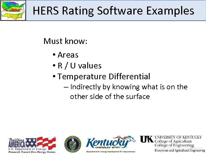 HERS Rating Software Examples Must know: • Areas • R / U values •