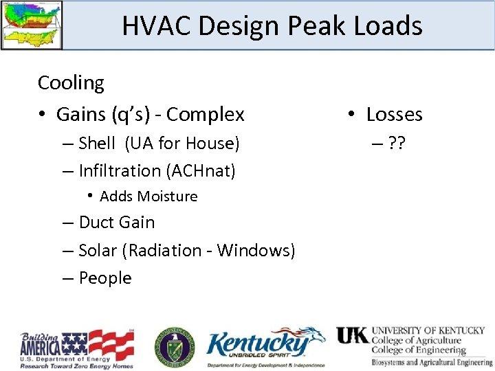 HVAC Design Peak Loads Cooling • Gains (q's) - Complex – Shell (UA for