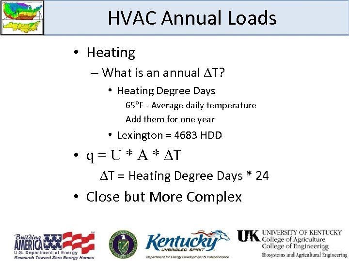 HVAC Annual Loads • Heating – What is an annual T? • Heating Degree