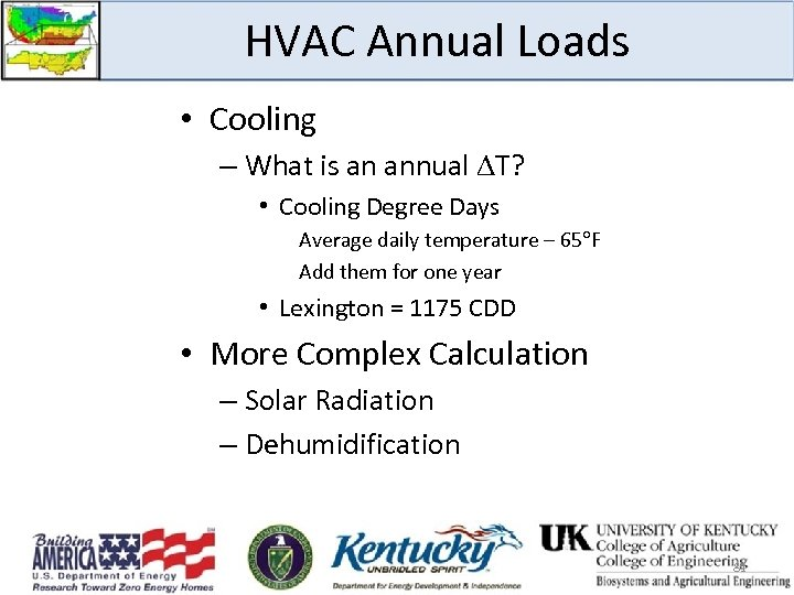 HVAC Annual Loads • Cooling – What is an annual T? • Cooling Degree