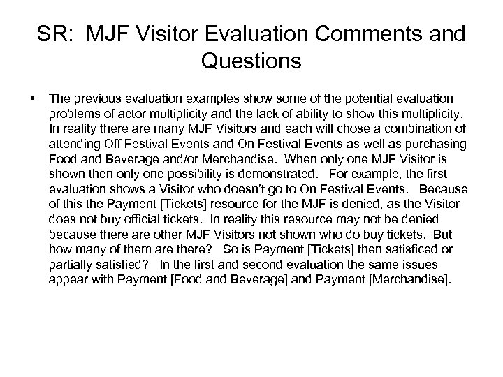 SR: MJF Visitor Evaluation Comments and Questions • The previous evaluation examples show some