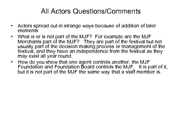 All Actors Questions/Comments • Actors spread out in strange ways because of addition of