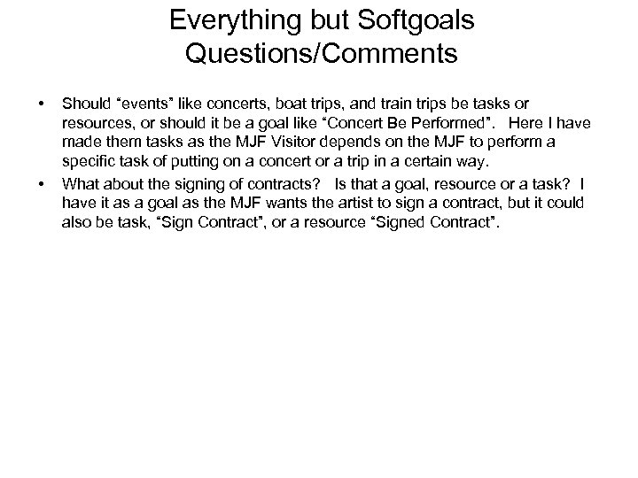 """Everything but Softgoals Questions/Comments • • Should """"events"""" like concerts, boat trips, and train"""