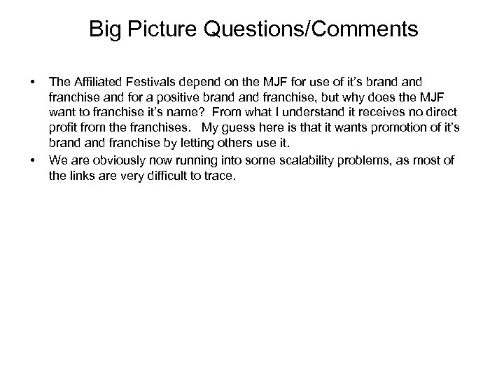 Big Picture Questions/Comments • • The Affiliated Festivals depend on the MJF for use