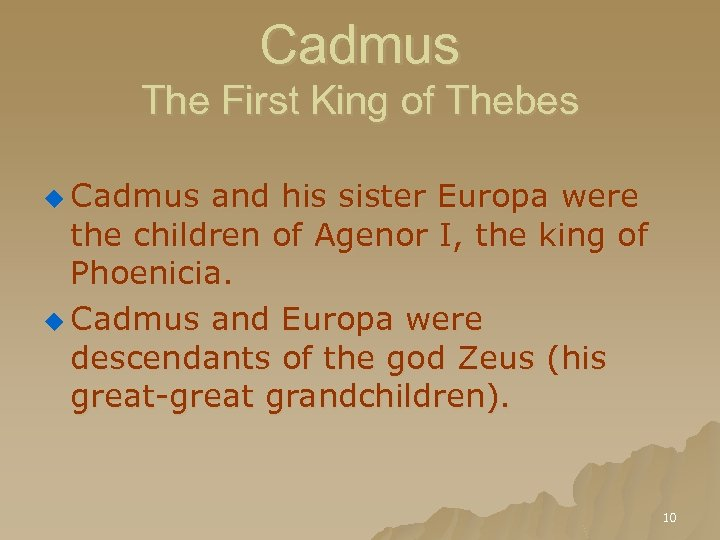 Cadmus The First King of Thebes u Cadmus and his sister Europa were the
