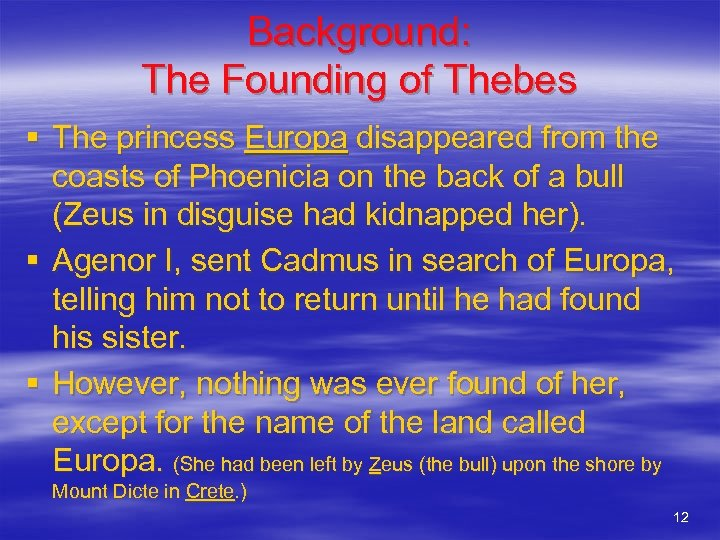 Background: The Founding of Thebes § The princess Europa disappeared from the coasts of