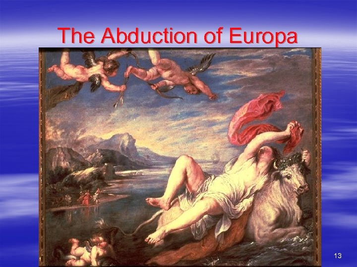The Abduction of Europa 13