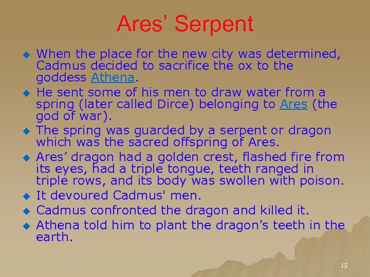 Ares' Serpent u u u u When the place for the new city was