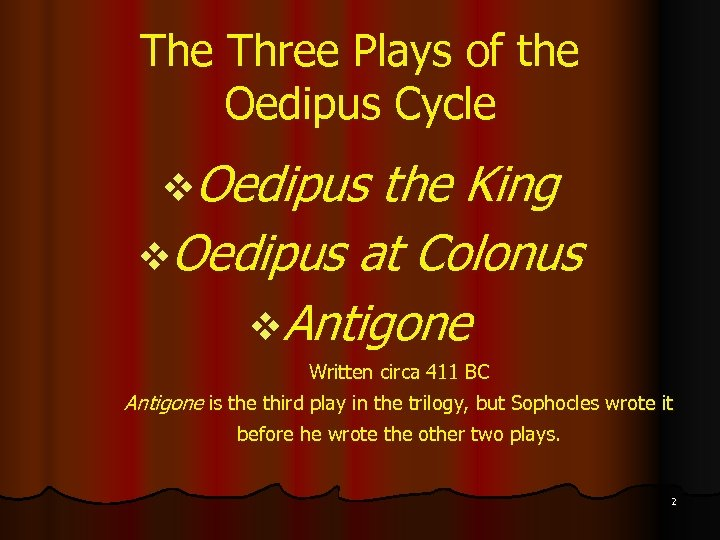 The Three Plays of the Oedipus Cycle v. Oedipus the King v. Oedipus at