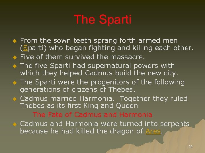The Sparti u u u From the sown teeth sprang forth armed men (Sparti)