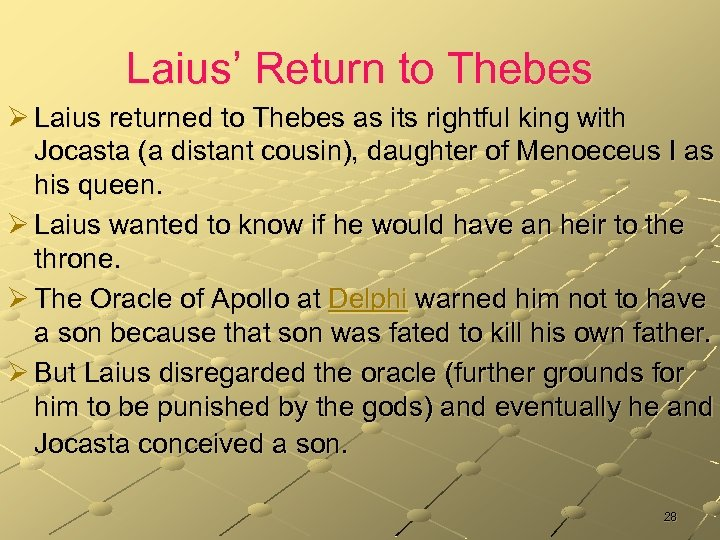 Laius' Return to Thebes Ø Laius returned to Thebes as its rightful king with