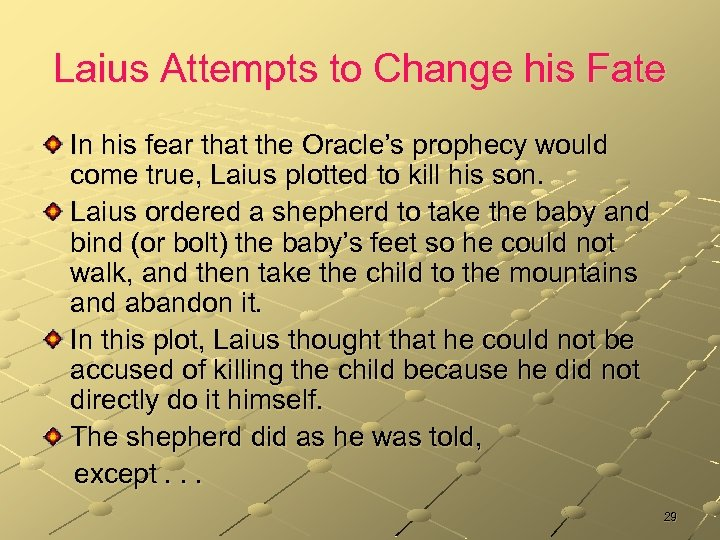 Laius Attempts to Change his Fate In his fear that the Oracle's prophecy would