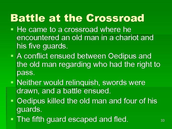 Battle at the Crossroad § He came to a crossroad where he encountered an