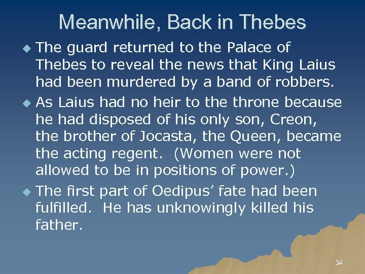 Meanwhile, Back in Thebes The guard returned to the Palace of Thebes to reveal