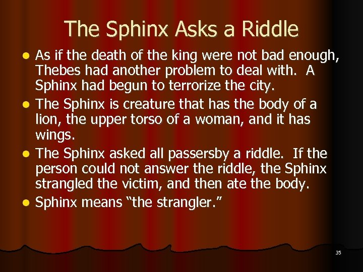The Sphinx Asks a Riddle As if the death of the king were not