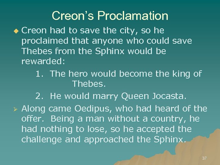 Creon's Proclamation u Ø Creon had to save the city, so he proclaimed that