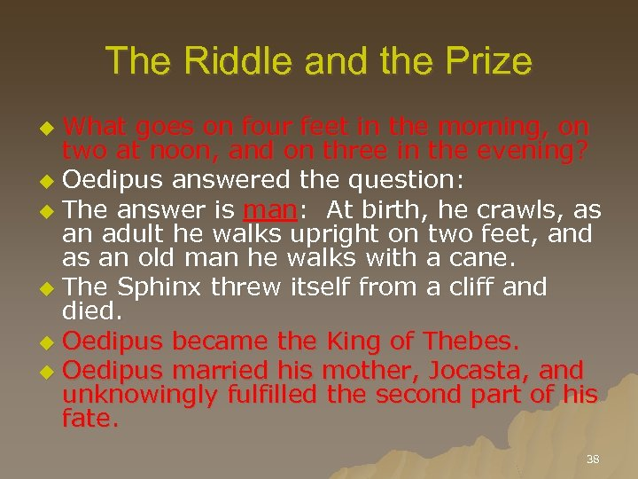 The Riddle and the Prize What goes on four feet in the morning, on