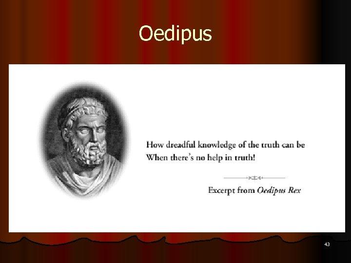 Oedipus 43