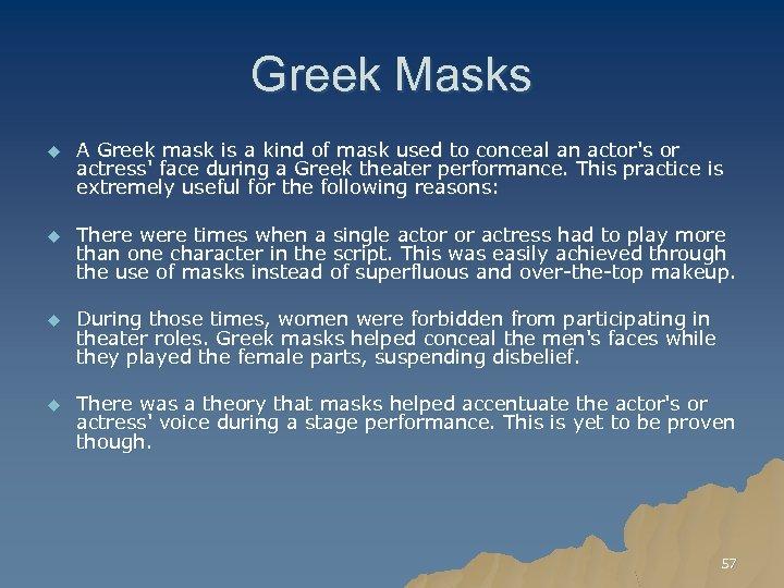 Greek Masks u A Greek mask is a kind of mask used to conceal