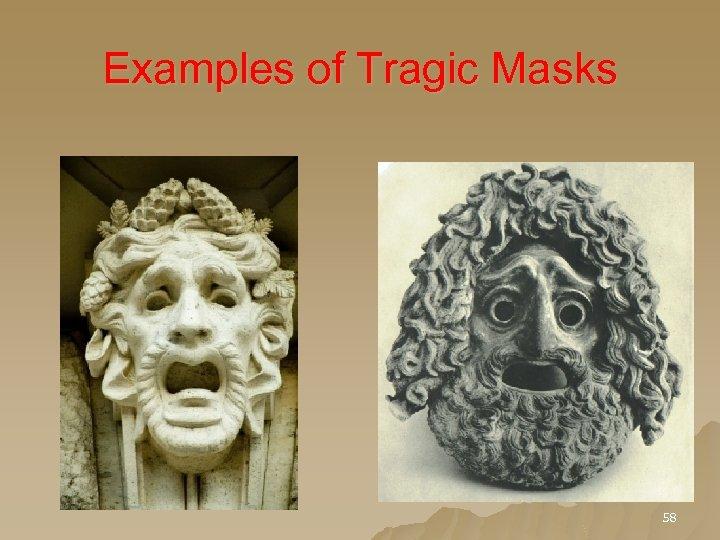 Examples of Tragic Masks 58