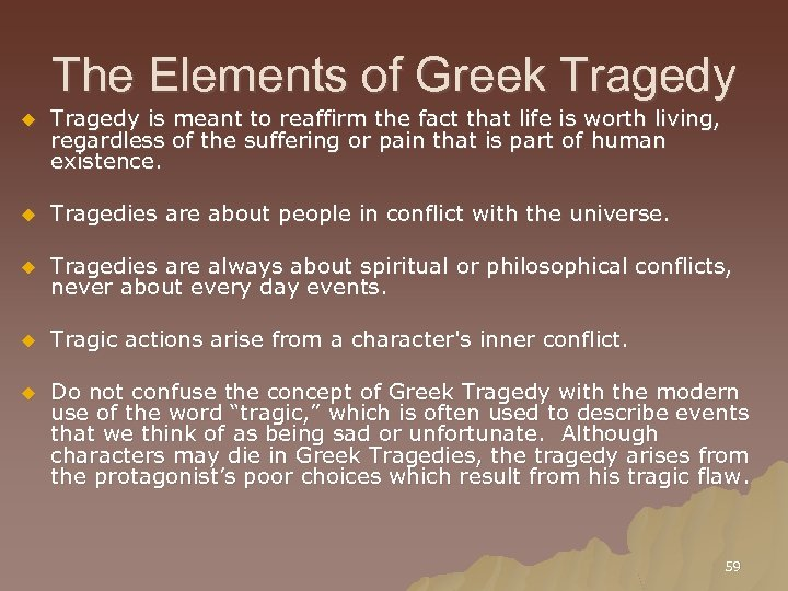 The Elements of Greek Tragedy u Tragedy is meant to reaffirm the fact that