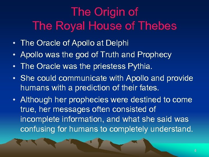 The Origin of The Royal House of Thebes • • The Oracle of Apollo