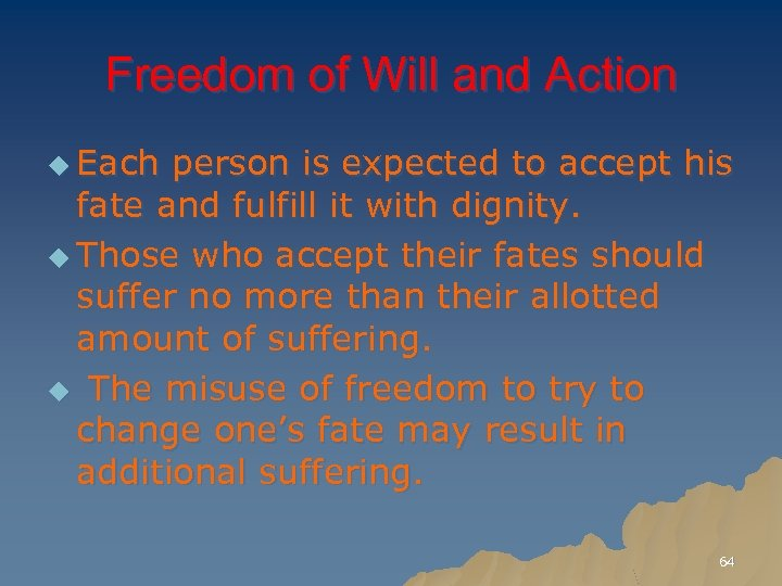 Freedom of Will and Action u Each person is expected to accept his fate
