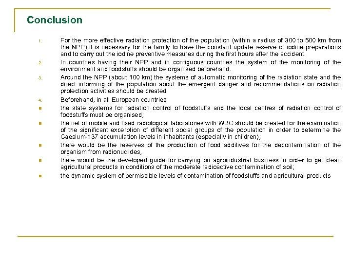 Conclusion 1. 2. 3. 4. n n n For the more effective radiation protection
