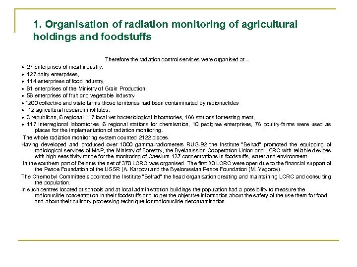 1. Organisation of radiation monitoring of agricultural holdings and foodstuffs Therefore the radiation control