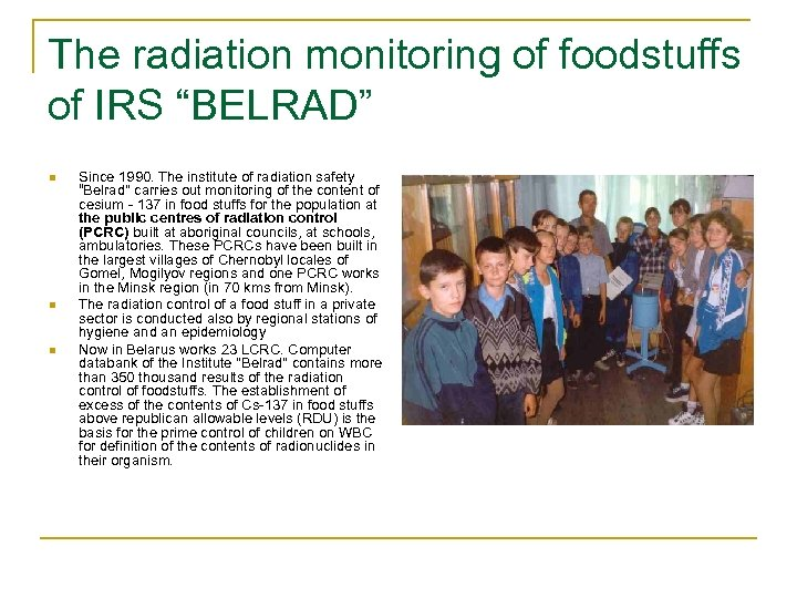 """The radiation monitoring of foodstuffs of IRS """"BELRAD"""" n n n Since 1990. The"""