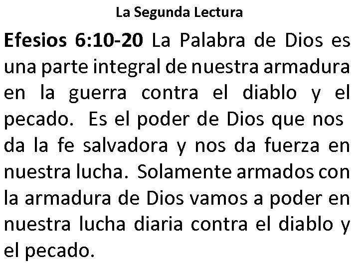 La Segunda Lectura Efesios 6: 10 -20 La Palabra de Dios es una parte