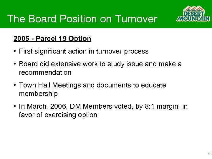 The Board Position on Turnover 2005 - Parcel 19 Option • First significant action